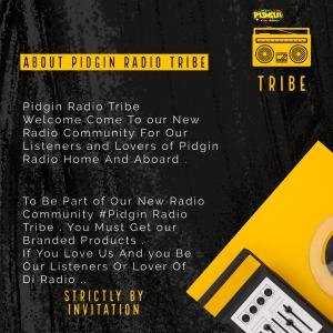 , Pidgin Radio Tribe Membership